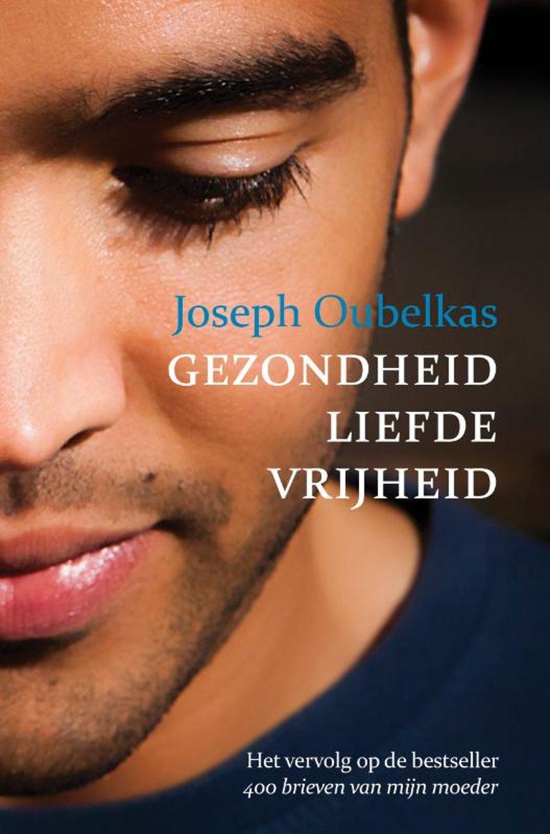 Joseph Oubelkas | Gezondheid liefde en vrijheid